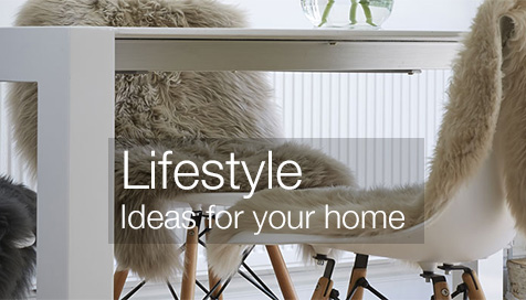Lifestyle ideas for your home